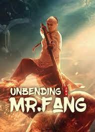 Unbending Mr.Fang (2021) ฟางซื่ออวี้ ยอดกังฟูกระดูกเหล็ก