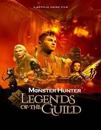 Monster Hunter Legends of the Guild (2021) มอนสเตอร์ ฮันเตอร์ ตำนานสมาคมนักล่า